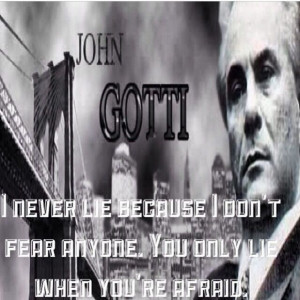 John Gotti I Never Lie Quotes