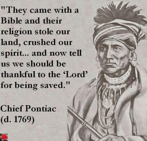 They came with a Bible and their religion stole our land, crushed our ...