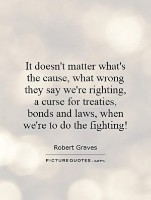 ... , bonds and laws, when we're to do the fighting! Picture Quote #1