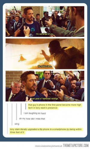 Tony Stark is so awesome!!