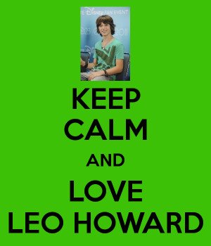Keep Calm And Love Leo Howard