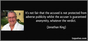 It's not fair that the accused is not protected from adverse publicity ...
