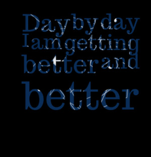 Quotes About: Getting better