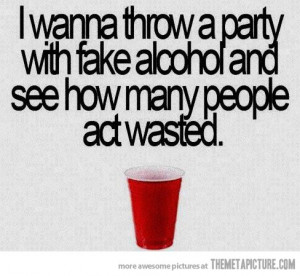 Funny party fake alcohol quote