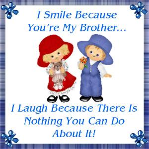 Brother Sayings Sayings/tiles: i smile because
