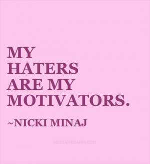 Mean Quotes To Haters My haters
