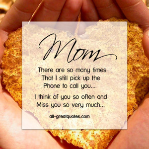 mom-many-times-that-i-still-pick-up-the-phone-mothers-day-memorial ...