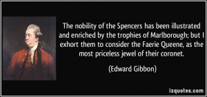 ... Queene, as the most priceless jewel of their coronet. - Edward Gibbon