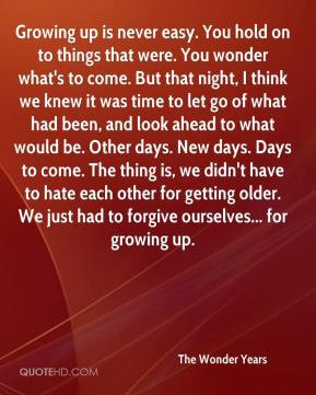 The Wonder Years - Growing up is never easy. You hold on to things ...