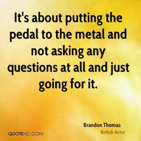 Brandon Thomas Quotes