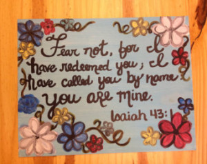 Isaiah 43:1 hand painted canvas wit h flowers ...