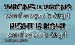 Wrong is Wrong…