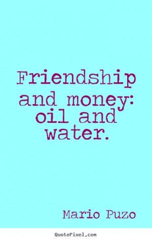 ... mario puzo more friendship quotes love quotes motivational quotes