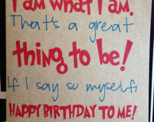 My Birthday Quotes For Myself Be if i say so myself happy