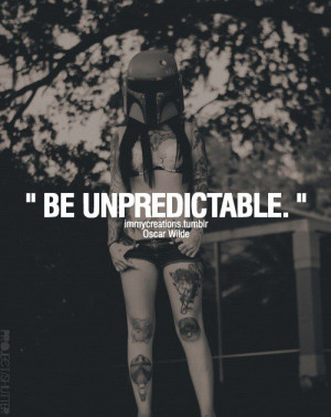 Oscar wilde, quotes, sayings, be unpredictable, quote