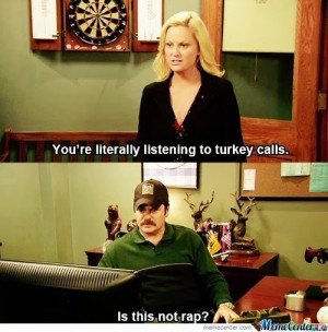 ... to+turkey+calls+is+not+rap+dr+heckle+funny+wtf+parks+and+rec+memes.jpg