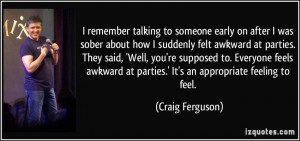 remember talking to someone early on after I was sober about how I ...