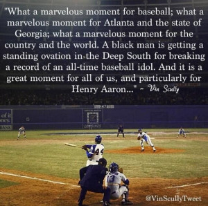 Vin Scully's call of Hank Aaron's 715th home run.