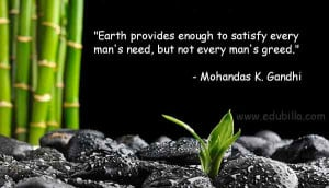 Earth provides enough to satisfy every man 39 s need but not every man ...