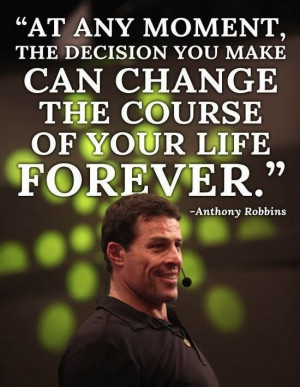 At any moment, the decision you make can change the course of your ...