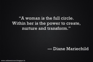 """encouraging quotes for women : """"A woman is the full circle. Within ..."""