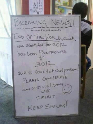 End Of the World Postponed To 3012 Funny Quote