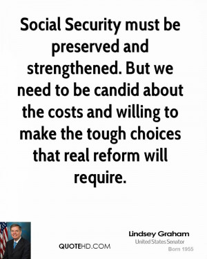 ... and willing to make the tough choices that real reform will require