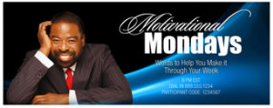 Join Me every MONDAY EVENING for Monday Motivation Call