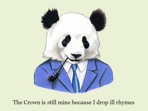 rap quote panda meme Imgur the crown is still mine because I drop ill ...