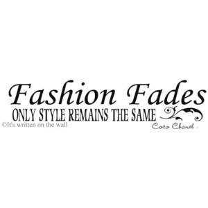 Coco Chanel quote Fashion Fades Only Style Remains the same 6x24 Vinyl ...