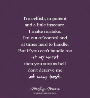 You don't deserve me at my best by Marilyn Monroe