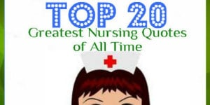 Top 20 Greatest Nursing Quotes of All Time