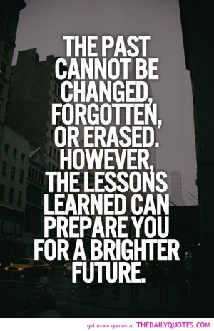 the-past-cannot-be-changed-life-quotes-sayings-pictures.jpg