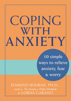 Coping with Anxiety: 10 Simple Ways to Relieve Anxiety, Fear, and ...