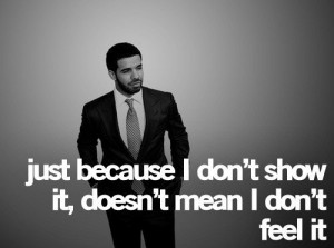 Rapper, drake, quotes, sayings, show, feel, relationships
