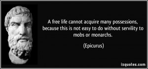 free life cannot acquire many possessions, because this is not easy ...