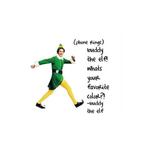 buddy the elf quote USE! found onPolyvore