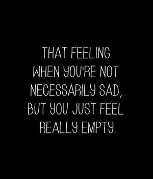 ... quotes sayings empty feeling teen quotes numb feel depression quotes