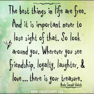 Friendship, Loyalty, Laughter