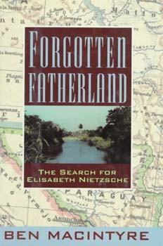... for Elisabeth Nietzsche: Ben Macintyre's book is highly recommended