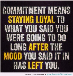 motivational fitness quote about the true meaning of commitment…