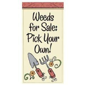 Funny Garden Sayings Mini Flag Weeds for Sale Pick Your