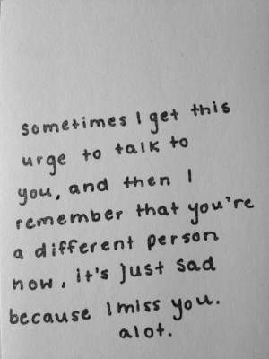 Quotes About Missing Your Ex Boyfriend Tumblr I miss you quotes tumblr