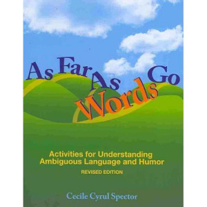 ... As Words Go: Activities for Understanding Ambiguous Language and Humor