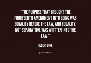 quote-Robert-Bork-the-purpose-that-brought-the-fourteenth-amendment ...