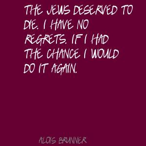 Alois Brunner's Quotes