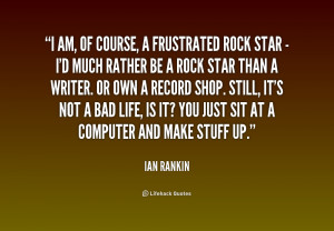 quote-Ian-Rankin-i-am-of-course-a-frustrated-rock-234552.png