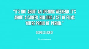 quote-George-Clooney-its-not-about-an-opening-weekend-its-153762.png