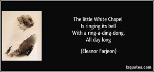 The little White Chapel Is ringing its bell With a ring-a-ding-dong ...