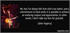 commitment to hard work, it is possible to achieve an enduring respect ...